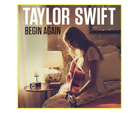 Taylor Swift - 'Begin Again'